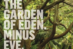 Garden of Eden. Minus Eve.